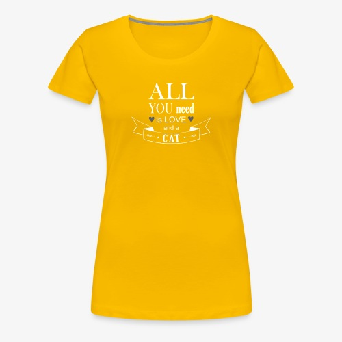 All You Need is LOVE And a CAT - Frauen Premium T-Shirt