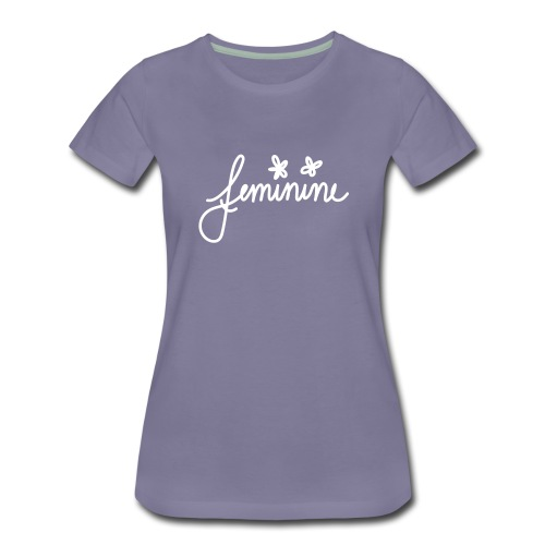 feminine - Frauen Premium T-Shirt