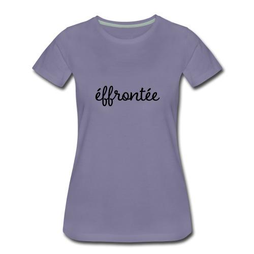 Effrontée - T-shirt Premium Femme