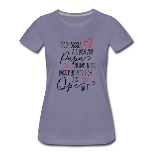 Dich als Opa - Frauen Premium T-Shirt