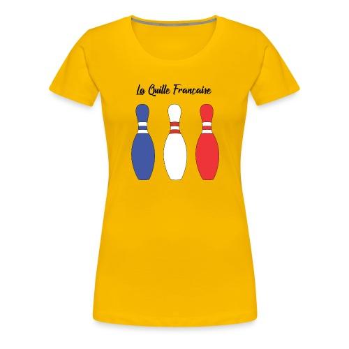 Les Quilles Françaises - T-shirt Premium Femme