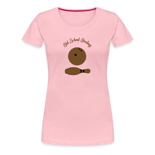 Old School Bowling - T-shirt Premium Femme
