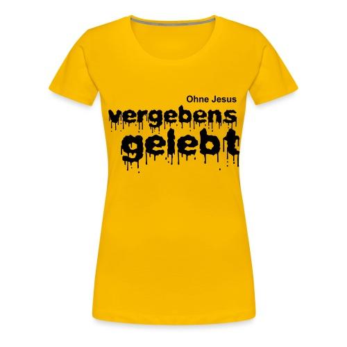 Vergebens gelebt (JESUS shirts) - Frauen Premium T-Shirt