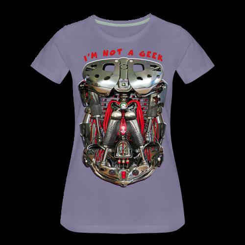 I'M NOT A GEEK #2 - T-shirt Premium Femme