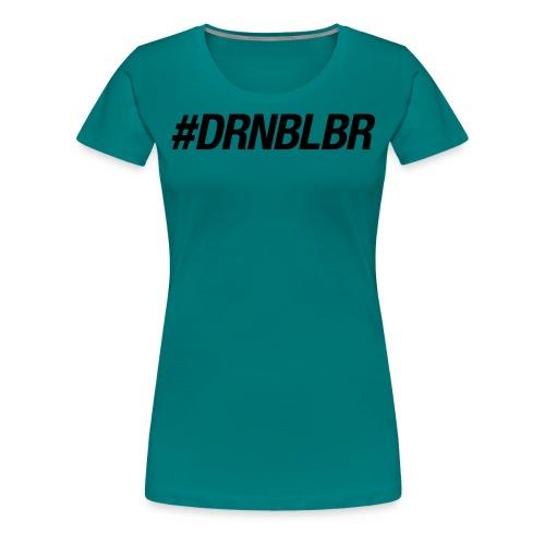 DRNBLBNblack_Frauen - Frauen Premium T-Shirt
