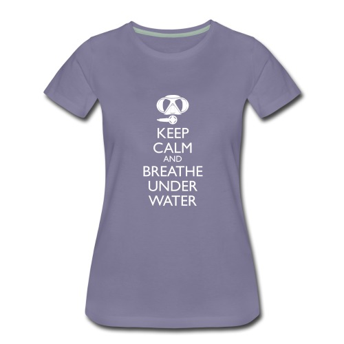 Keep calm and breath under water - Frauen Premium T-Shirt