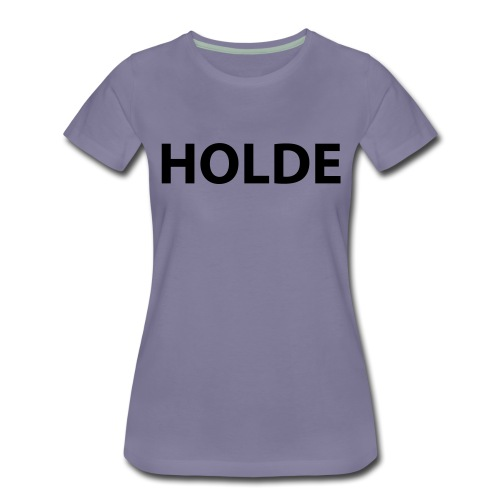 Holde - Frauen Premium T-Shirt