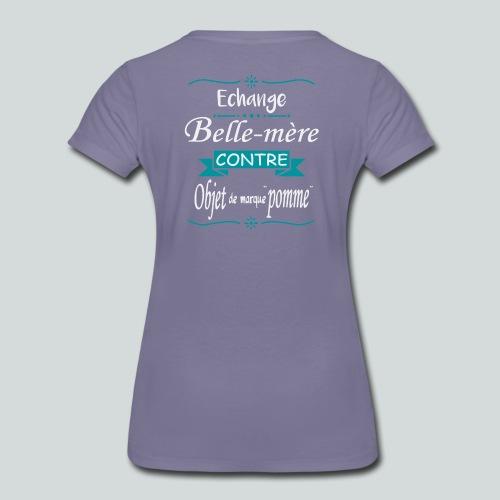 Echange Belle mère contre objet de marque pomme - T-shirt Premium Femme