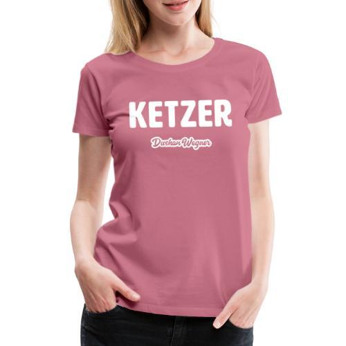 Ketzer - Frauen Premium T-Shirt
