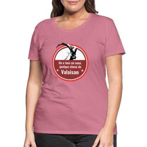 On a tous en nous qqch de Valaisan - Steinbock - Frauen Premium T-Shirt