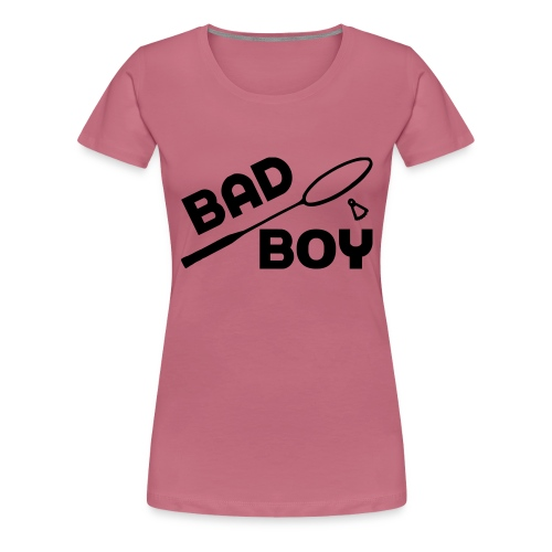 bad boy - T-shirt Premium Femme