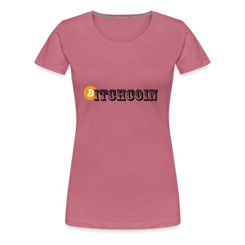 Bitchcoin - Frauen Premium T-Shirt
