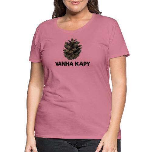 Vanha käpy - Naisten premium t-paita