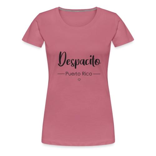 Despacito Puerto Rico: pour femme / Fun & Tendance - T-shirt Premium Femme