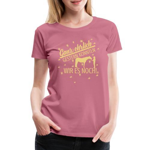 Gestern konnten wir - Showmanship At Halter - Frauen Premium T-Shirt