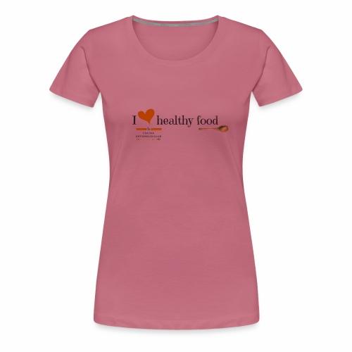 I love healthy food - Camiseta premium mujer
