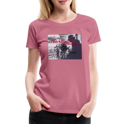 mit Nächstenliebe töten wir den Hass - Frauen Premium T-Shirt