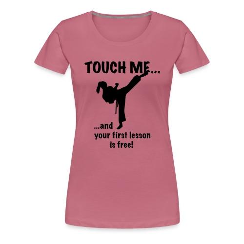 touch me for free lesson - Frauen Premium T-Shirt