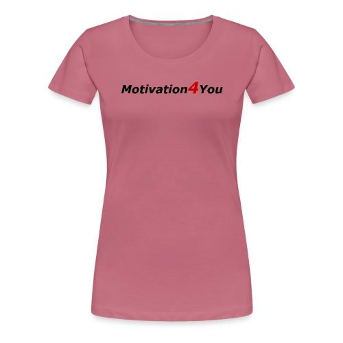 Motivation und Erfolg Slogan - Frauen Premium T-Shirt