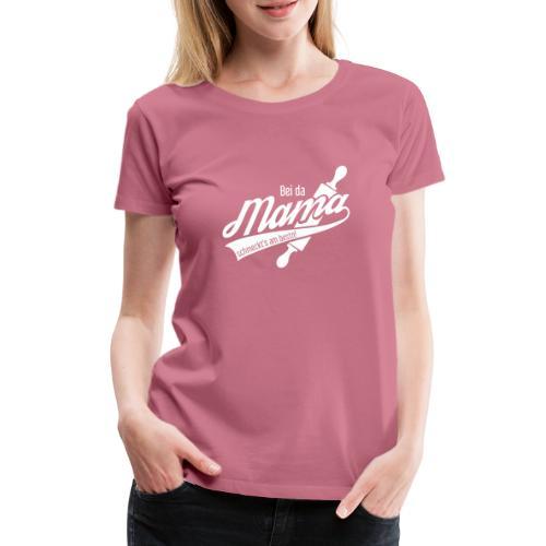 Vorschau: Bei da Mama schmeckts am bestn - Frauen Premium T-Shirt