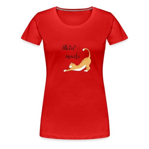 Meowmaste - Frauen Premium T-Shirt