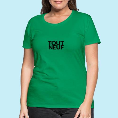 toute neuf - T-shirt Premium Femme