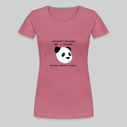 Against Racism Panda - Frauen Premium T-Shirt