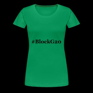 BlockG20 - Frauen Premium T-Shirt