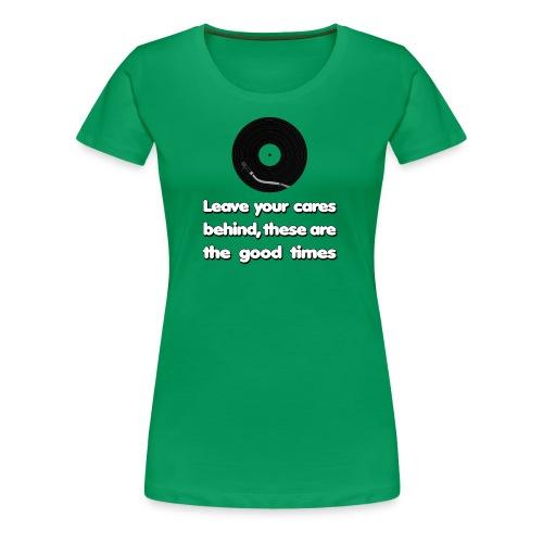 Good Times - Women's Premium T-Shirt