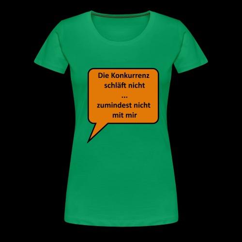 Die Konkurrenz schläft nicht - Frauen Premium T-Shirt