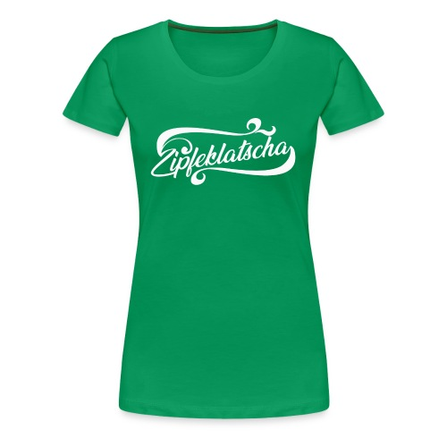 Zipfeklatscha - Frauen Premium T-Shirt