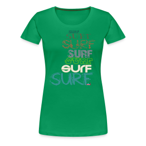 Surfing dreams for surf addicted, by kite-mallorca - Women's Premium T-Shirt