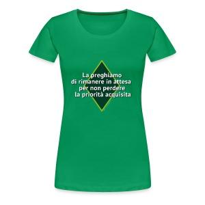 La preghiamo di rimanere in attesa - Maglietta Premium da donna