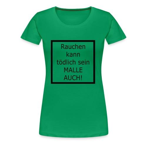 malle auch - Frauen Premium T-Shirt