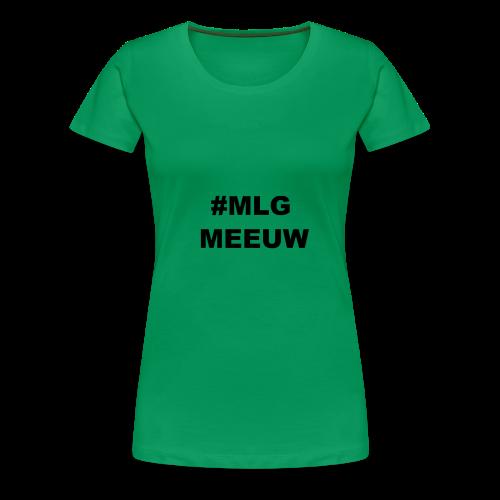 MLG MEEUW - Vrouwen Premium T-shirt
