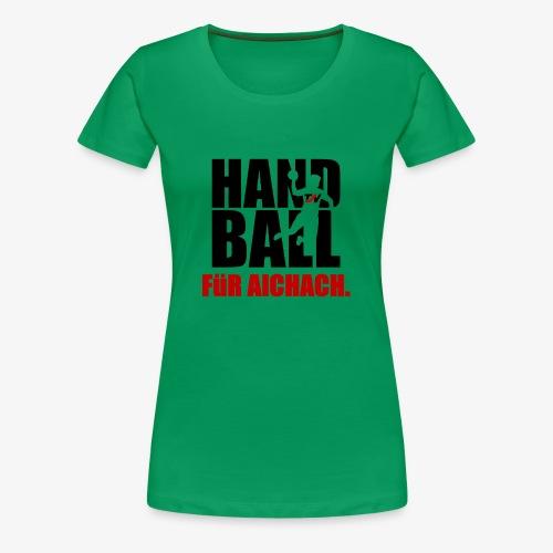 Handball für Aichach Schwarz - Frauen Premium T-Shirt