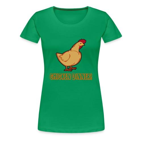 Chicken Dinner! - Premium T-skjorte for kvinner