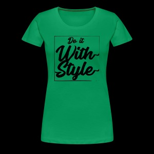 Do it with style - Premium-T-shirt dam