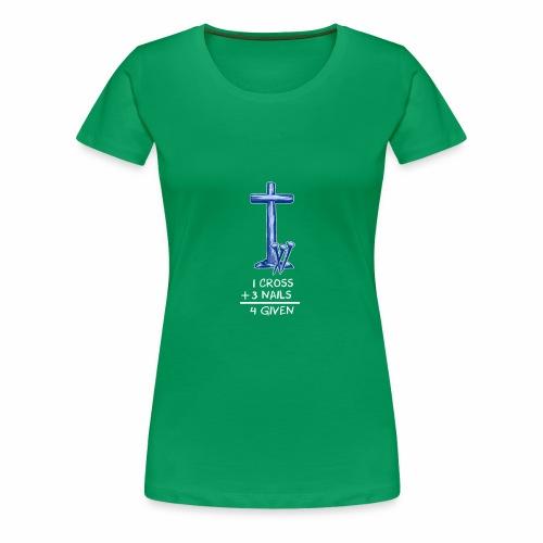 1 cross plus 3 nails Design - Women's Premium T-Shirt