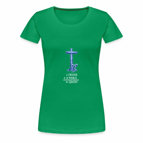 1 cross plus 3 nails Design - Women's Premium T-Shirt