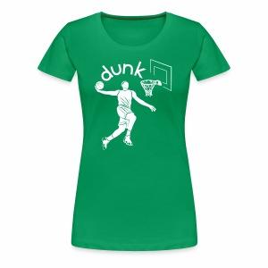 DUNK - T-shirt Premium Femme