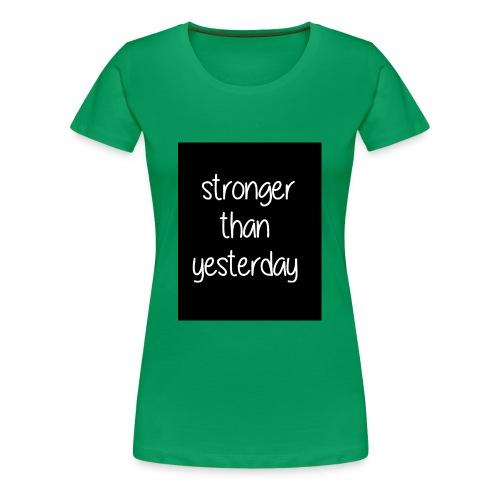Stronger than yesterday's black tshirt man - Women's Premium T-Shirt