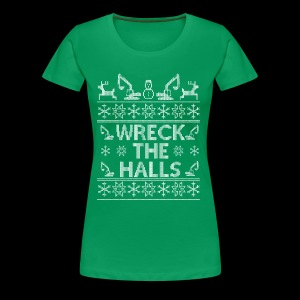 WRECK THE HALLS - Women's Premium T-Shirt