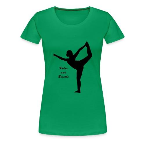 Relax an Breathe - Frauen Premium T-Shirt