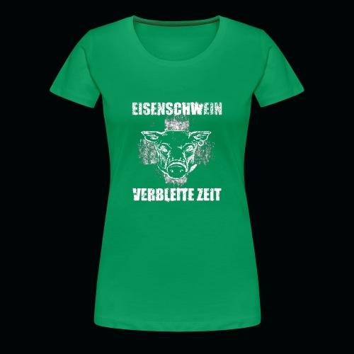 Eisenschwein - Verbleite Zeit - Shirt - Frauen Premium T-Shirt