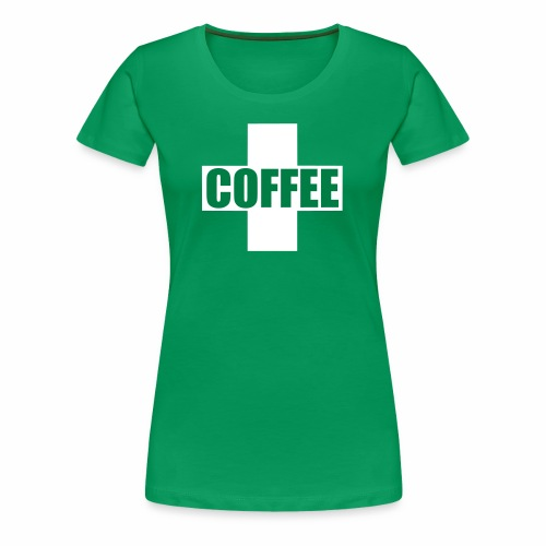 First Aid Coffee - Women's Premium T-Shirt