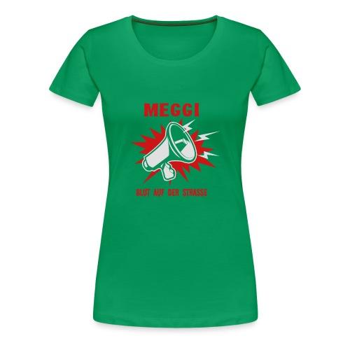 MEGGI - Blut auf der Straße - Frauen Premium T-Shirt