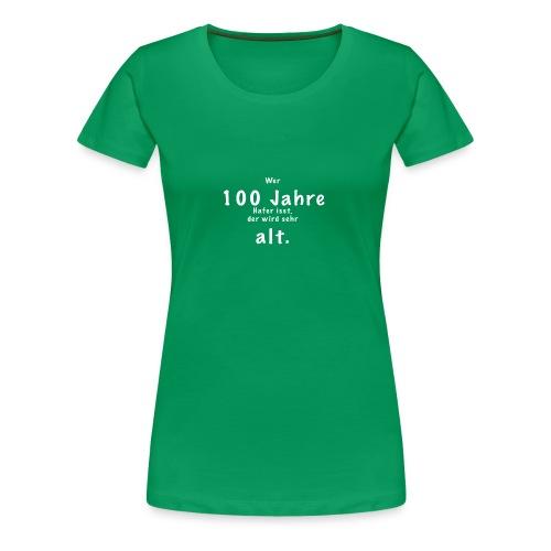 100 Jahre2 - Frauen Premium T-Shirt