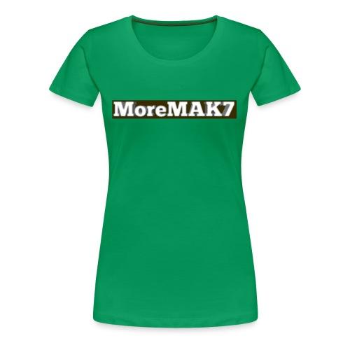 MoreMAK7 - Women's Premium T-Shirt