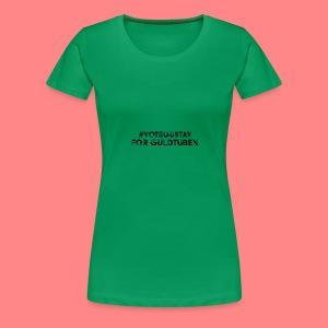 #VoteGustavForGuldtuben - Premium-T-shirt dam